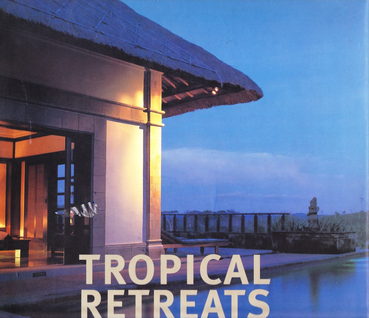 Image for Tropical Retreats The Poetics of Place