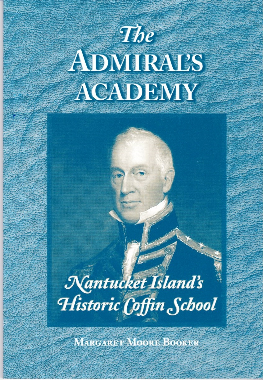 Image for The Admiral's Academy: Nantucket Island's Historic Coffin School