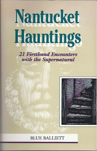 Image for Nantucket Hauntings Twenty-One Firsthand Encounters with the Supernatural