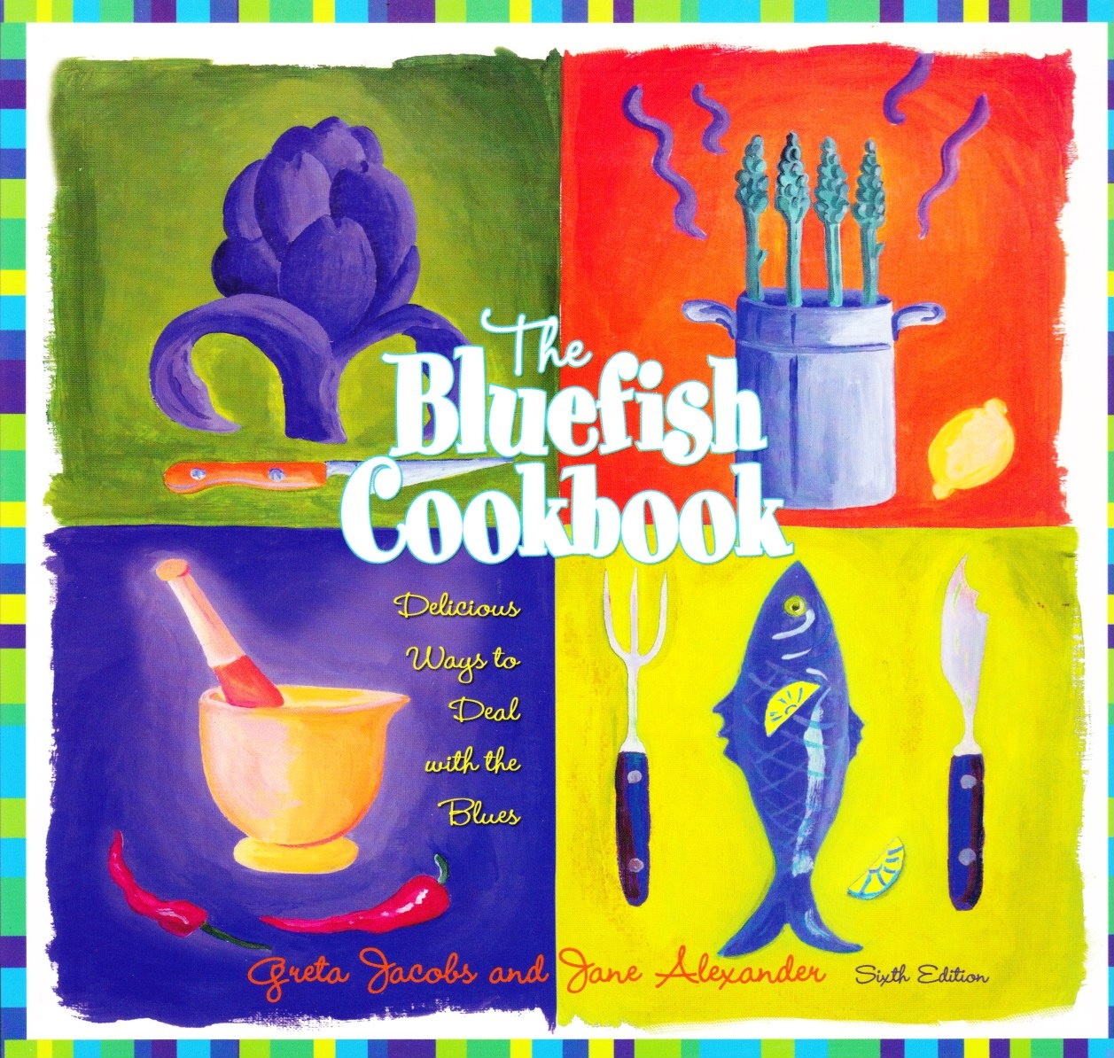 Image for The Bluefish Cookbook Delicious Ways to Deal with the Blues