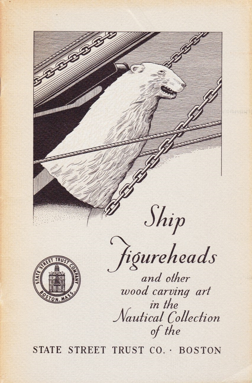 Image for Ship Figureheads and Other Wood Carving Art in the Nautical Collection of the State Street Trust Company