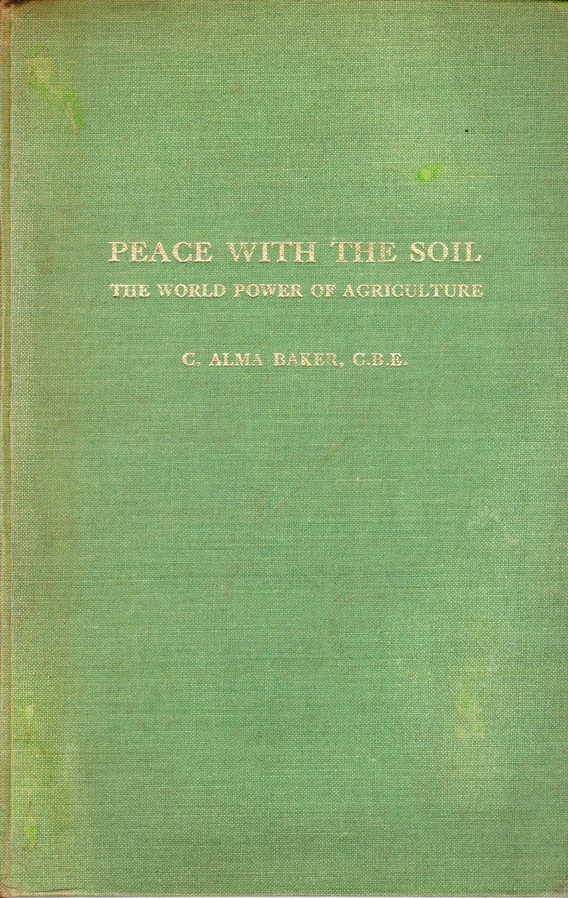 Image for Peace with the Soil: the World Power of Agriculture