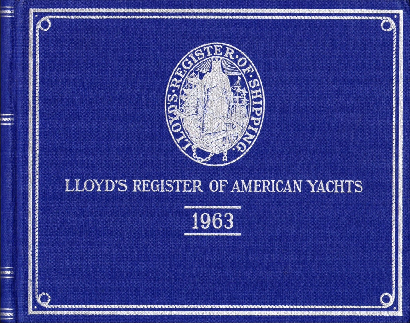 Image for Lloyd's Register of American Yachts, 1963 A List of the Sailing and Power Yachts, Yacht Clubs and Yacht Owners of the United States and the Dominion of Canada