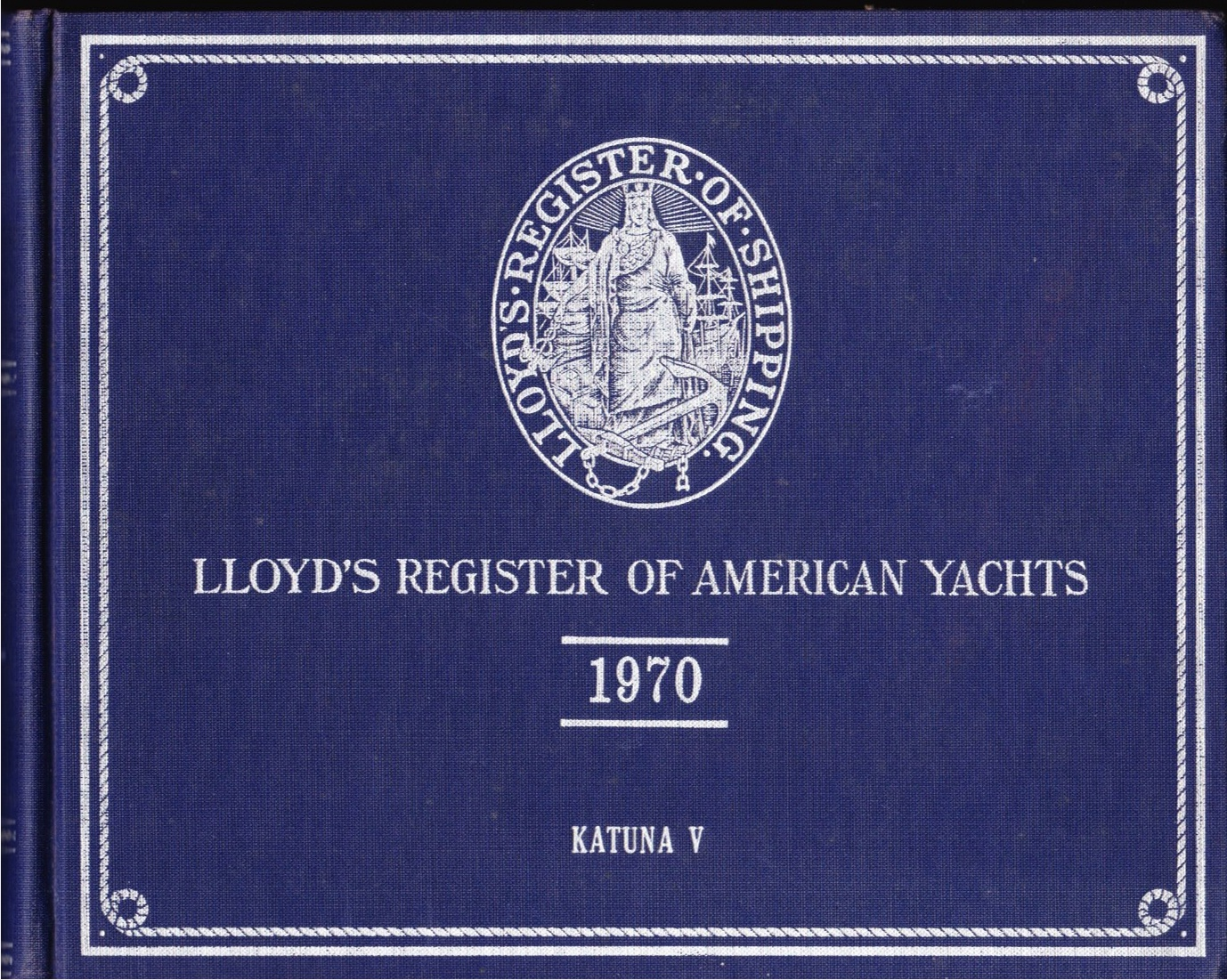 Image for Lloyd's Register of American Yachts, 1970 A List of the Sailing and Power Yachts, Yacht Clubs and Yacht Owners of the United States and the Dominion of Canada
