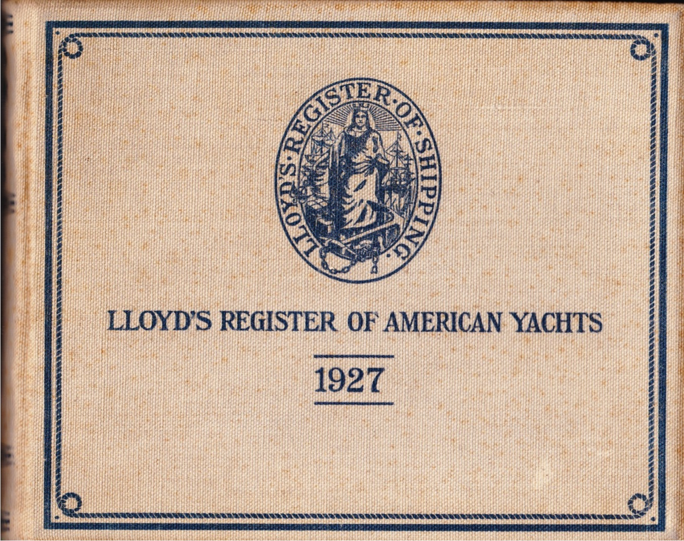 Image for Lloyd's Register of American Yachts, 1927 A List of the Sailing and Power Yachts, Yacht Clubs and Yachtsmen of the United States, the Dominion of Canada, the West Indies and South America