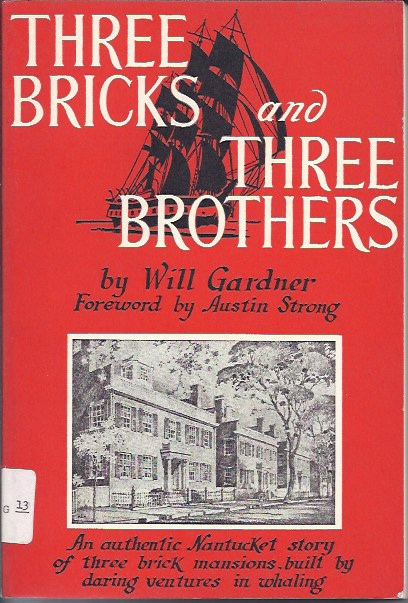 Image for Three Bricks and Three Brothers The Story of the Nantucket Whale-Oil Merchant Joseph Starbuck