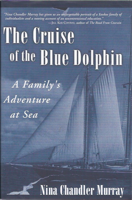 The Cruise of the Blue Dolphin A Family's Adventure At Sea