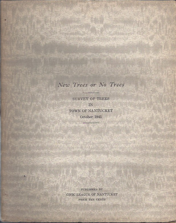 New Trees or No Trees Survey of Trees in Town of Nantucket October 1945