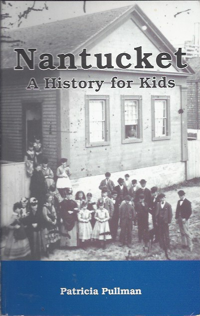 Nantucket: a History for Kids
