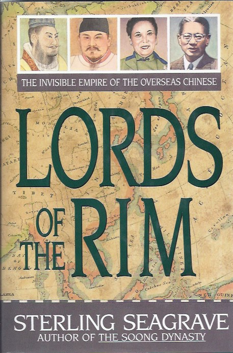 Lords of the Rim: the Invisible Empire of the Overseas Chinese