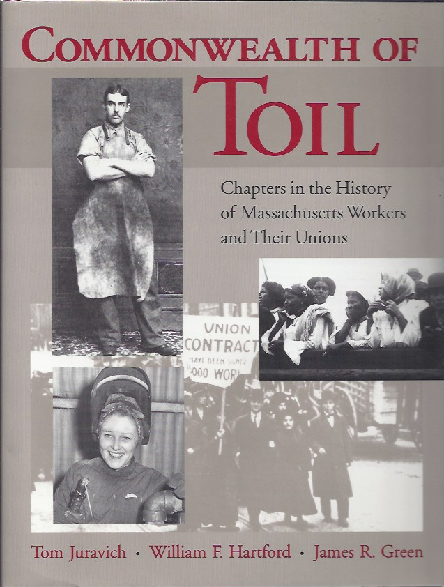 Image for Commonwealth of Toil Chapters in the History of Massachusetts Workers and Their Unions