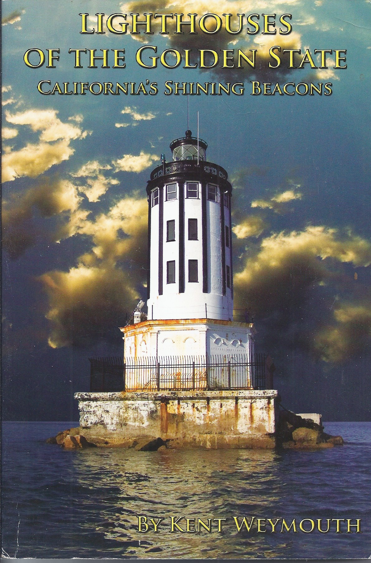 Image for Lighthouses of the Golden State California's Shining Beacons