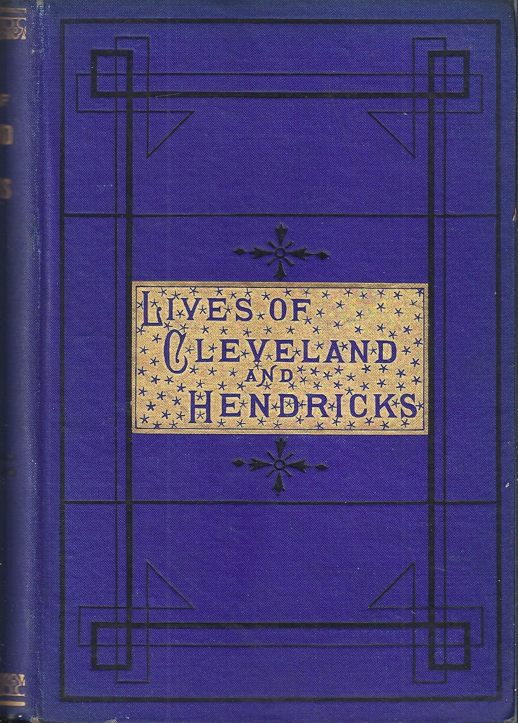 Image for Early Life and Public Services of Hon. Grover Cleveland...also, the Life of Hon. Thomas A. Hendricks