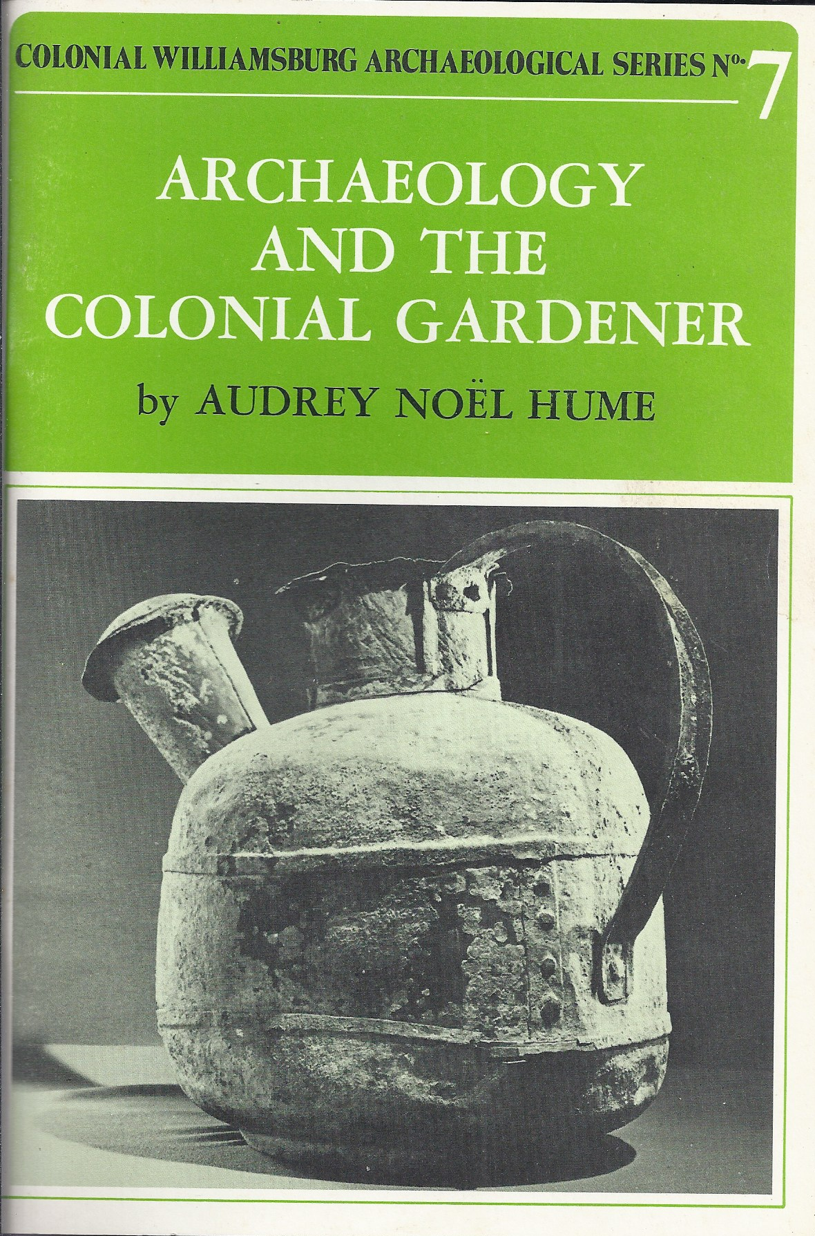 Image for Archaeology and the Colonial Gardner
