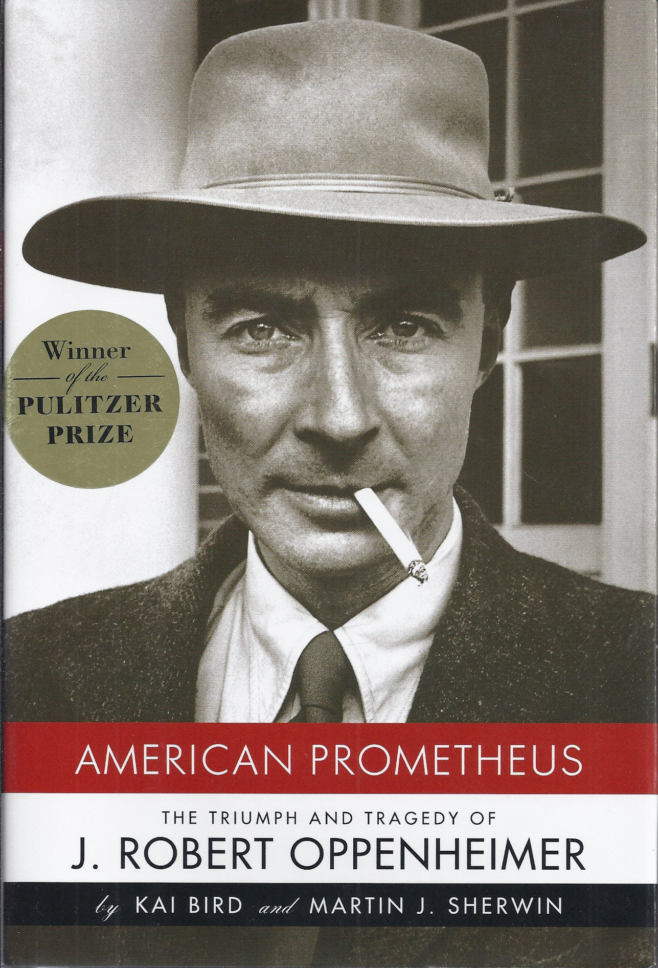 Image for American Prometheus  The Triumph and Tragedy of J. Robert Oppenheimer
