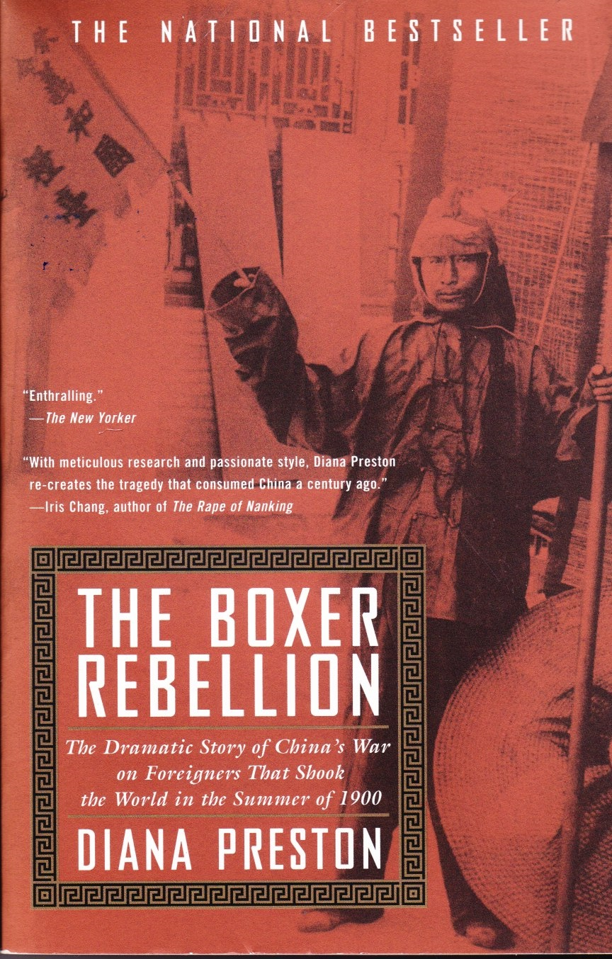 Image for The Boxer Rebellion  The Dramatic Story of China's War on Foreigners that Shook the World in the Summer of 1900