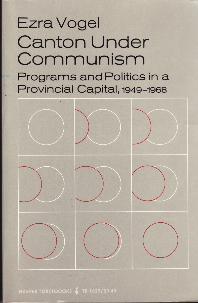 Image for Canton under Communism Programs and Politics in a Provincial Capital, 1949-1968