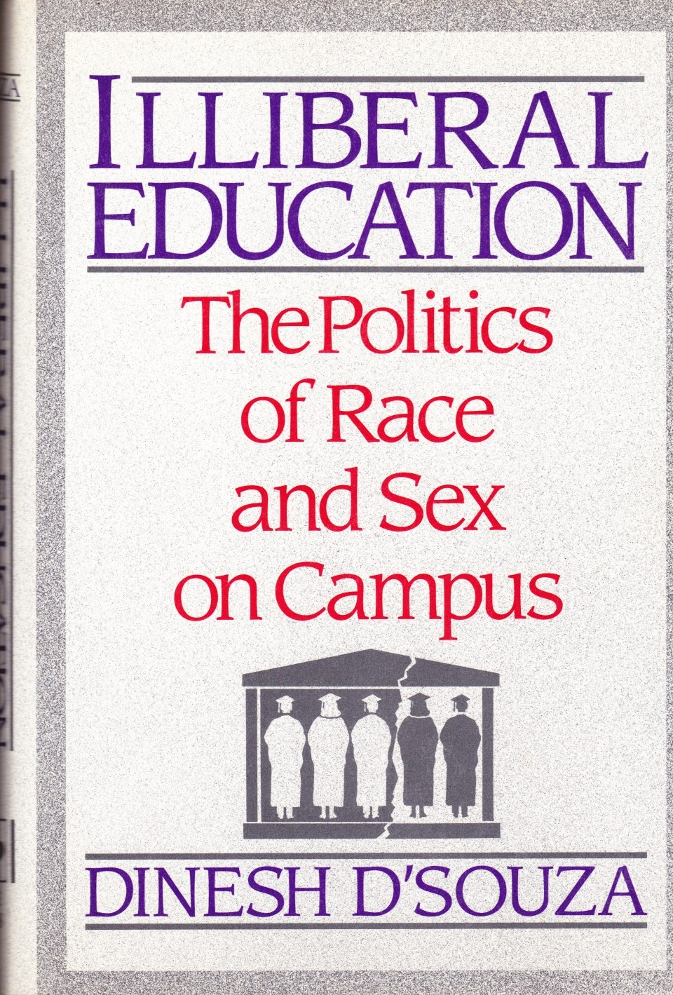 Illiberal Education  The Politics of Race & Sex in Campus