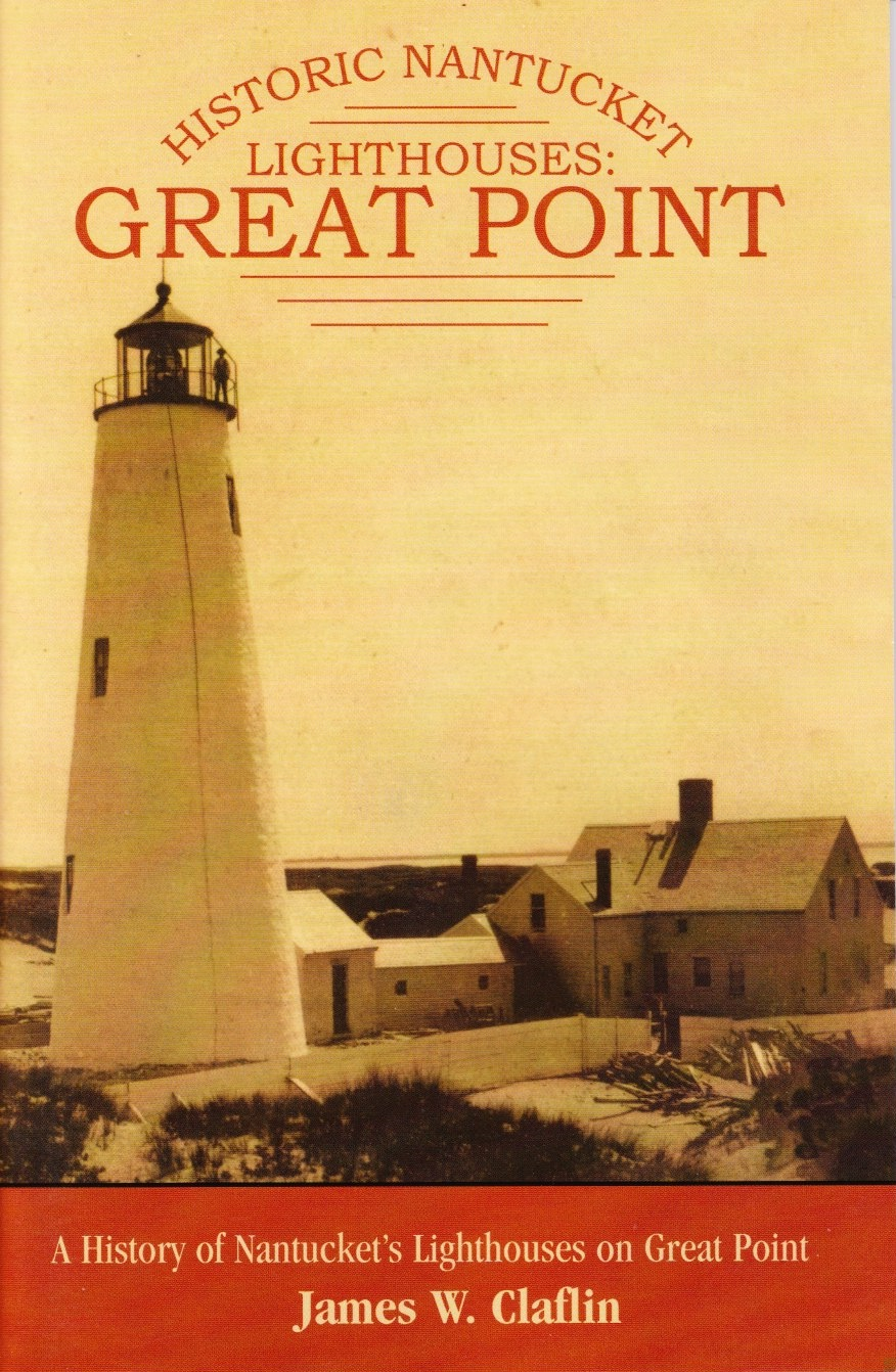 Image for Historic Nantucket Lighthouses: Great Point A History of Nantucket's Lighthouses on Great Point