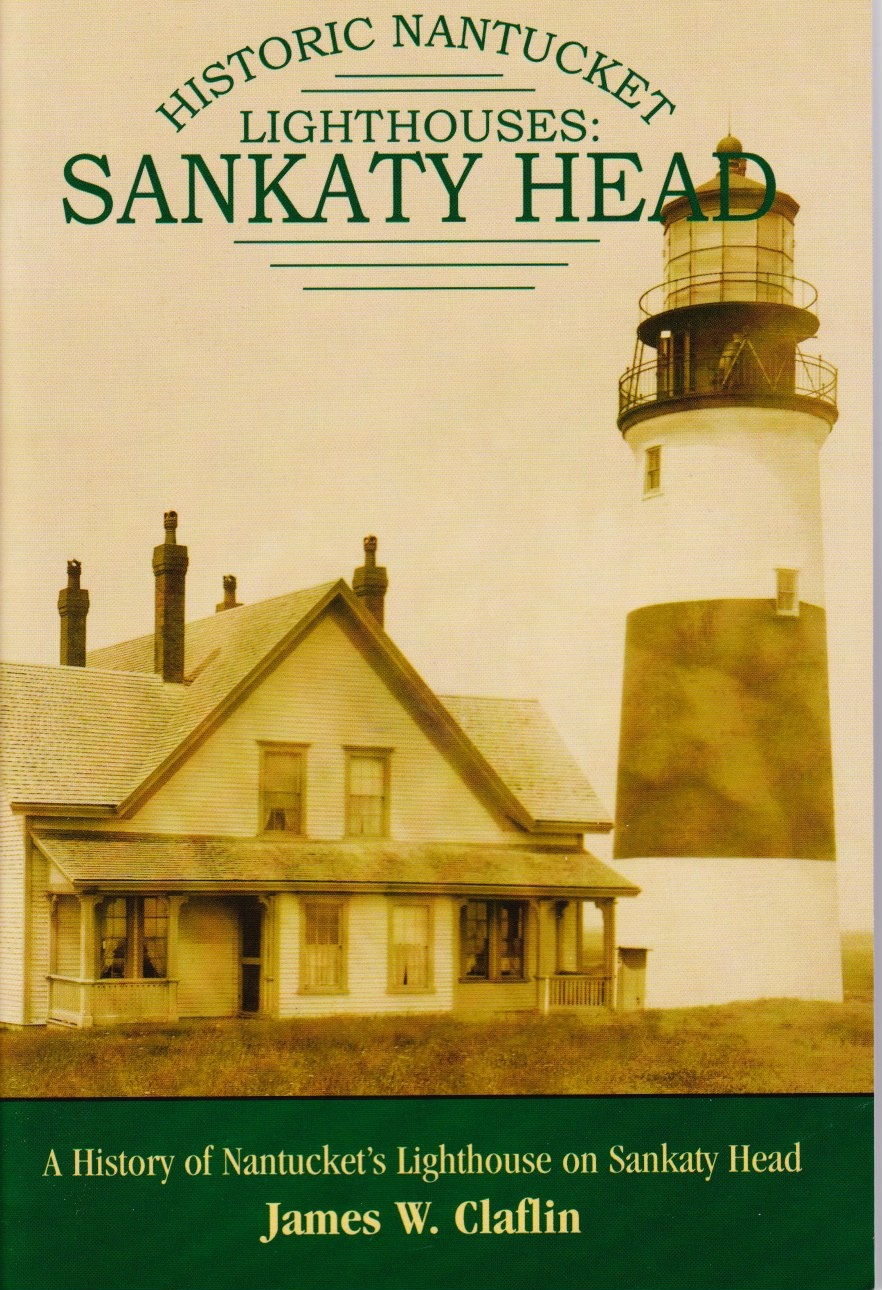 Image for Historic Nantucket Lighthouses: Sankaty Head A History of Nantucket's Lighthouse on Sankaty Head