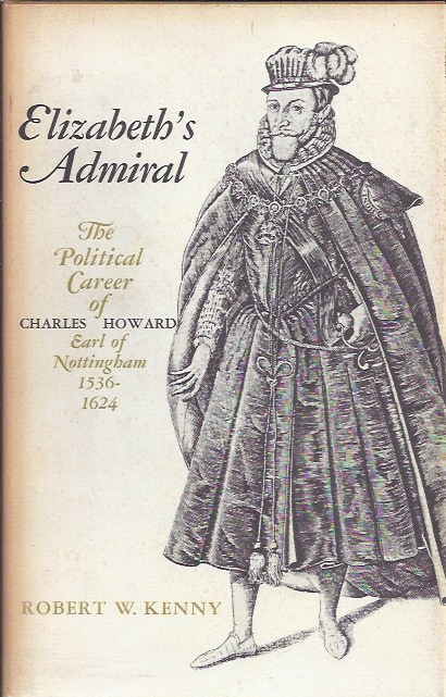 Image for Elizabeth's Admiral The Political Career of Charles Howard Earl of Nottingham 1536-1624