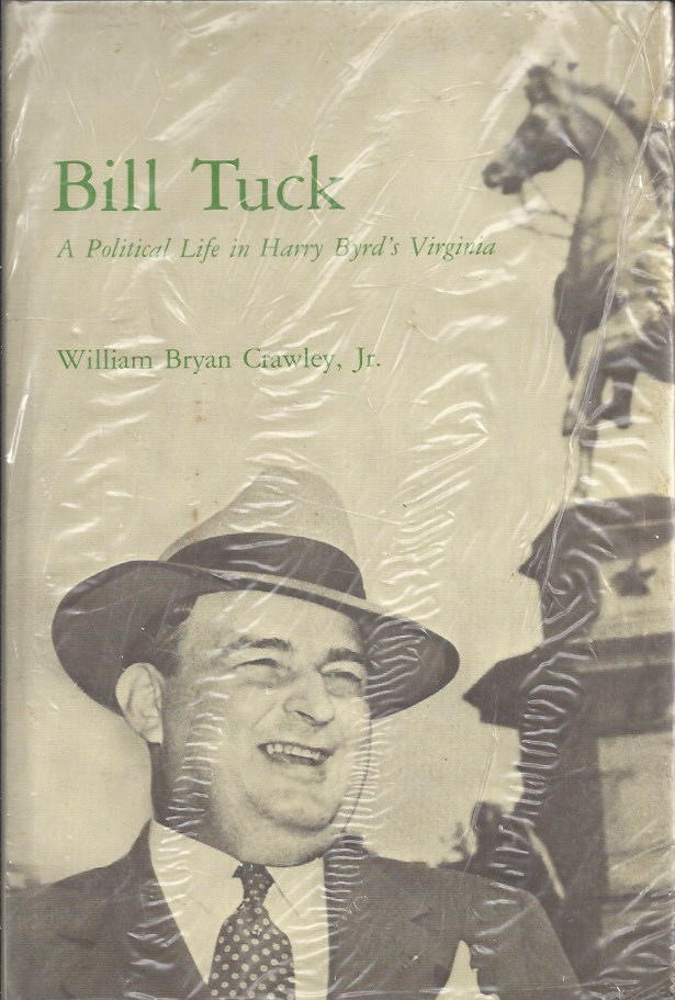 Image for Bill Tuck A Political Life in Harry Byrd's Virginia