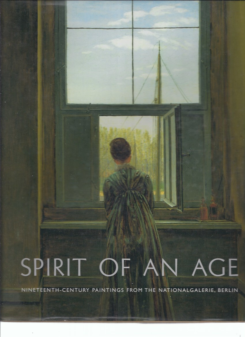 Image for Spirit of an Age Nineteenth-Century Paintings from the Nationalgalerie, Berlin